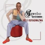 Sgwebo Sentambo - Inyanga Edumile